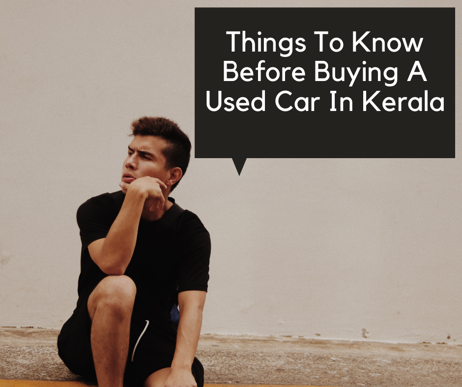 Things To Know Before Buying A Used Car In Kerala